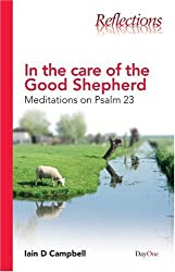 In the Care of the Good Shepherd: Meditations on Psalm 23 (Reflections) (Reflections (DayOne))