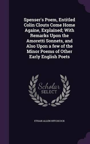 spensers-poem-entitled-colin-clouts-come-home-againe-explained-with-remarks-upon-the-amoretti-sonnet