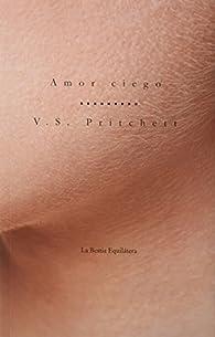 Amor ciego par V.S. Pritchett