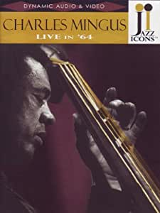 Jazz Icons - Charles Mingus - Live in '64 [2007] [DVD]