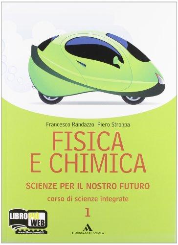 Fisica e chimica. Scienze per il nostro futuro. Per le Scuole superiori. Con espansione online: 1