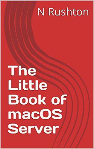 The Little Book of macOS Server (English Edition)