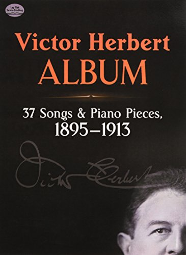 Victor Herbert Album: 37 Songs and Piano Pieces, 1895-1913 (Dover Song Collections)