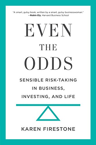 even-the-odds-sensible-risk-taking-in-business-investing-and-life