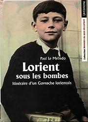Itinéraire d'un gavroche lorientais - T1 - Lorient sous les bombes