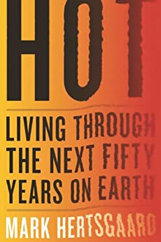 Hot: Living Through the Next Fifty Years on Earth von [Hertsgaard, Mark]