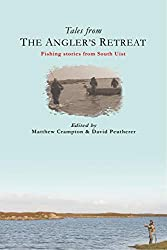 Tales from The Angler's Retreat: Fly Fishing Stories from a Legendary Hotel on the Scottish Island of South Uist