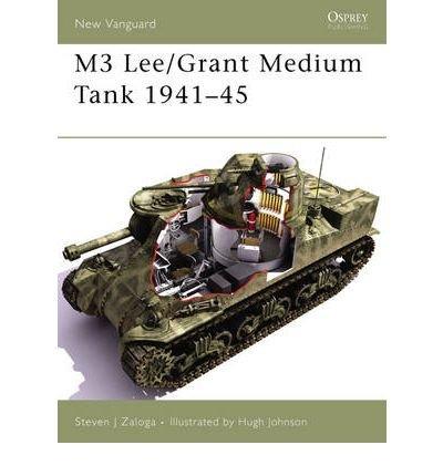 [(M3 Lee/Grant Medium Tank 1941-45)] [ By (author) Steven J. Zaloga, Illustrated by Hugh Johnson ] [August, 2005]
