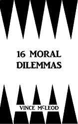 16 Moral Dilemmas (Writing With Psychology Book 3)