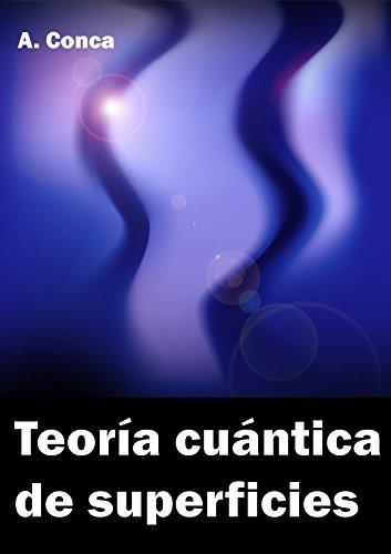 Teoría cuántica de superficies: Quantum theory of surfaces
