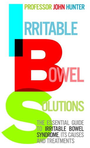 Irritable Bowel Solutions: The essential guide to IBS, its causes and treatments
