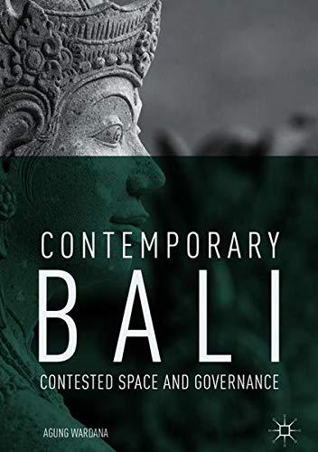 Contemporary Bali: Contested Space and Governance por Agung Wardana