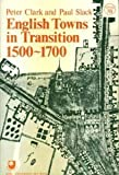 English Towns in Transition, 1500-1700 (Opus Books)