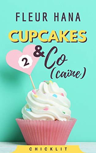 Cupcakes & Co(caïne) 2: La suite de la chicklit de l'été !