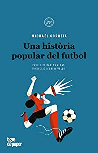 Una historia popular del futbol par Mickaël Correia
