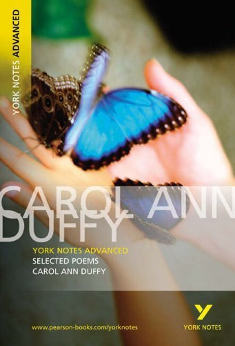 Selected Poems of Carol Ann Duffy: York Notes Advanced by Duffy, Carol Ann (2005) Paperback