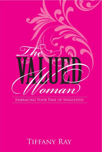 The Valued Woman: Embracing Your Time of Singleness (English Edition)