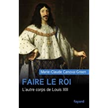 Faire le roi: L'autre corps de Louis XIII