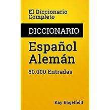 El Diccionario Completo Español-Alemán: 50.000 Entradas (Diccionarios Completos nº 4)