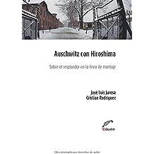 Auschwitz con Hiroshima: Sobre el resplandor en la línea de montaje