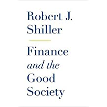 [(Finance and the Good Society)] [Author: Robert J. Shiller] published on (March, 2012)