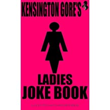 Kensington Gore's Ladies Joke Book (Kensington Gore's Joke Book 3)