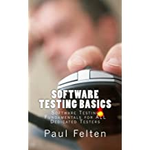 Software Testing Basics: Software Verification Fundamentals for All Dedicated Testers