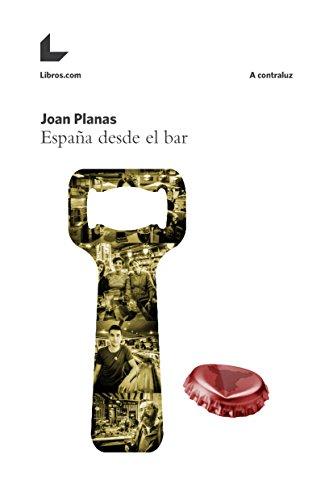 Descargar Libro España desde el bar (A contraluz) de Joan Planas