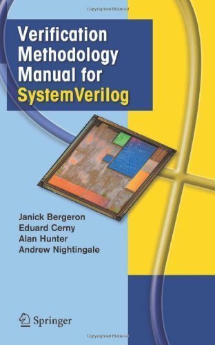 Verification Methodology Manual for SystemVerilog 2006 edition by Bergeron, Janick, Cerny, Eduard, Hunter, Alan, Nightingale, (2005) Hardcover