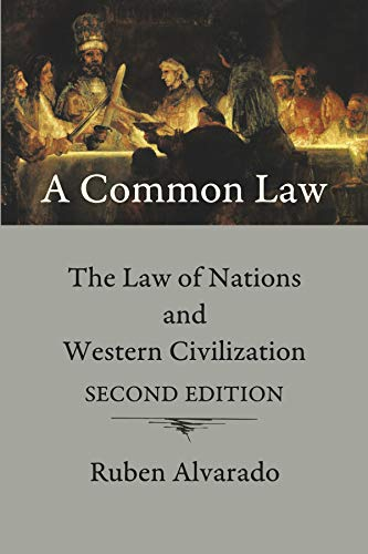 A Common Law: The Law of Nations and Western Civilization (English Edition)