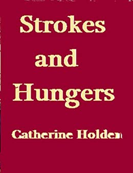 Strokes and Hungers (Transactional Analysis in Bite Sized Chunks) by [Holden, Catherine]