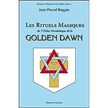 Les Rituels Magiques de l'Ordre Hermétique de la Golden Dawn
