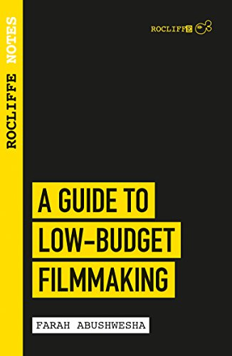 Rocliffe Notes - A Guide to Low Budget Filmmaking (English Edition)
