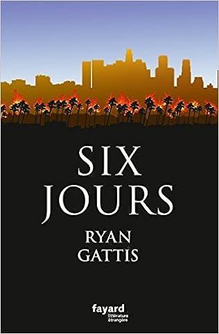 Six jours de Ryan Gattis ( 2 septembre 2015 )