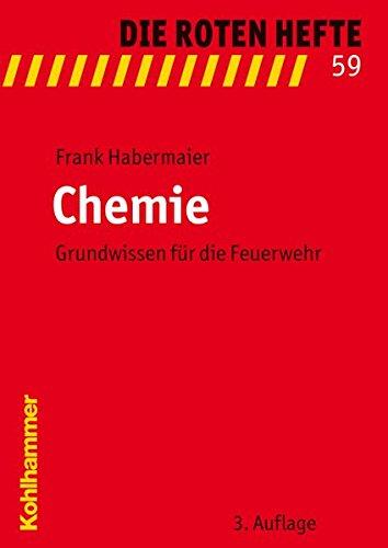 Chemie: Grundwissen für die Feuerwehr (Die Roten Hefte, Band 59)