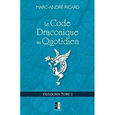 Le Code Draconique au Quotidien: Draconia Tome 2