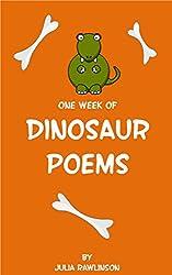 One Week of Dinosaur Poems (One Week of Poems Book 2)