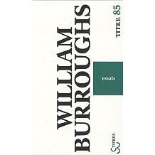 Essais de William Burroughs,Gérard-Georges Lemaire (Traduction),Philippe Mykriammos (Traduction) ( 6 novembre 2008 )