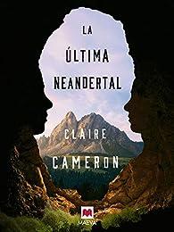 La última neandertal par Claire Cameron