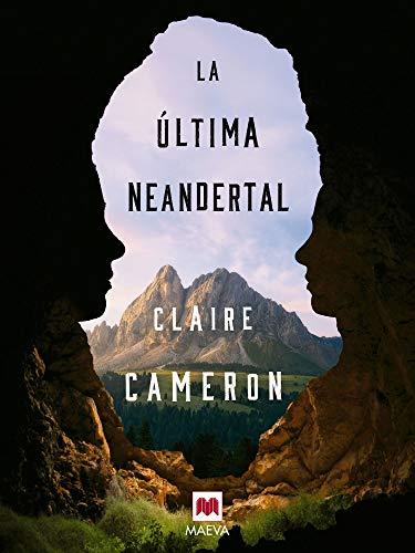 La última neandertal (Éxitos literarios) de [Cameron, Claire]