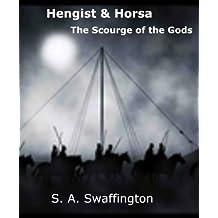 Hengist & Horsa: The Scourge of the Gods (Epic Hengist and Horsa Chronicles Book 2)