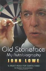Old Stoneface: My Autobiography: Written by John Lowe, 2009 Edition, Publisher: John Blake Publishing Ltd [Paperback]