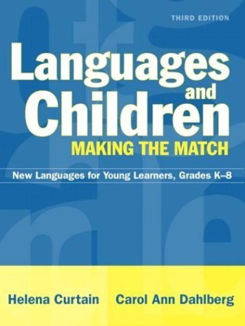 Languages and Children--Making the Match: New Languages for Young Learners, Grades K-8 (3rd Edition) Paperback September 18, 2003