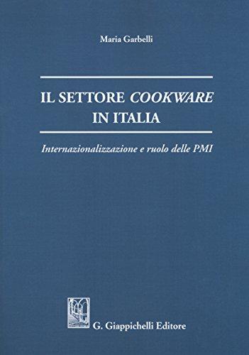 Il settore cookware in Italia. Internazionalizzazione e ruolo delle PMI