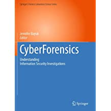 CyberForensics: Understanding Information Security Investigations (Springer's Forensic Laboratory Science Series)