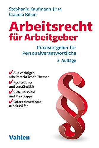 Arbeitsrecht für Arbeitgeber: Praxisratgeber für Personalverantwortliche