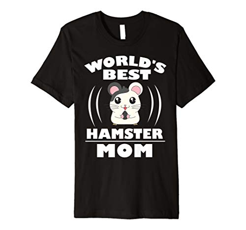 World's Best Hamster Mom Owner Gift T-Shirt (Hamster T-shirt)