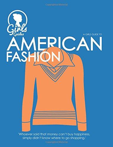 American. Girls guide to American Fashion (Fashion Industry Broadcast)