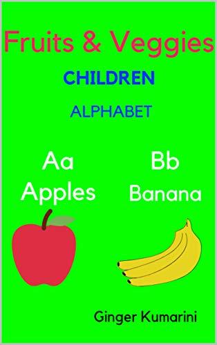 Fruits & Veggies: Children Alphabet (Children Book Book 2) (English Edition)