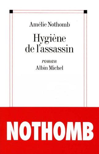 Hygiène de l'assassin por Amélie Nothomb